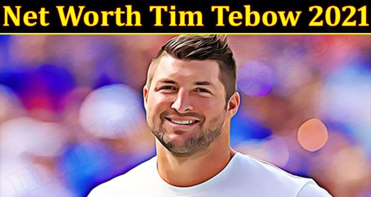 Latest News Net Worth Tim Tebow