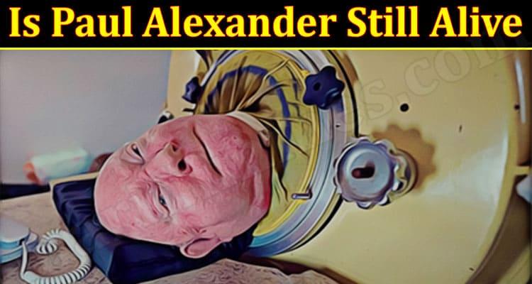 Latest News Paul Alexander Still Alive