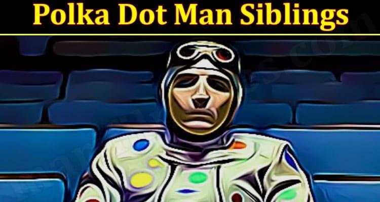 Latest News Polka Dot Man Siblings