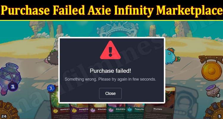 Latest News Purchase Failed Axie Infinity Marketplace