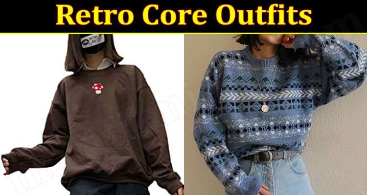 Latest News Retro Core Outfits