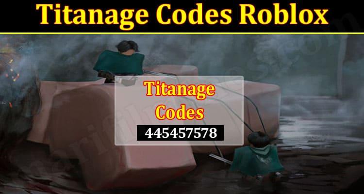Latest News Titanage Codes Roblox