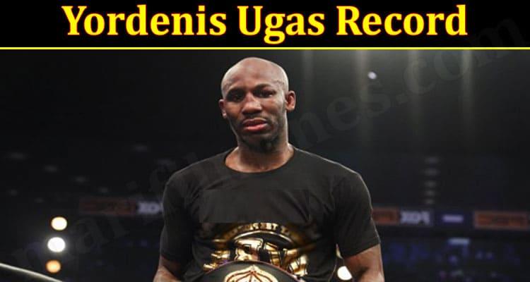 Latest News Yordenis Ugas Record