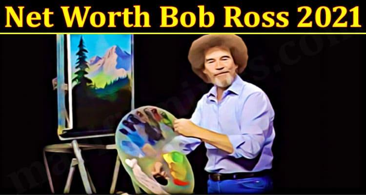 Latest NewsNet Worth Bob Ross