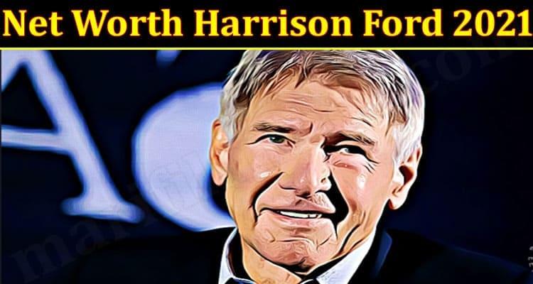 Net Worth Harrison Ford 2021