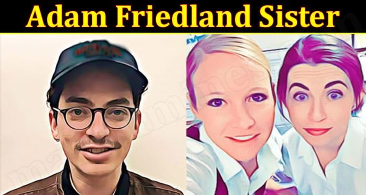 latest news Adam Friedland Sister