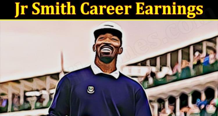 latest news Jr Smith Career Earnings