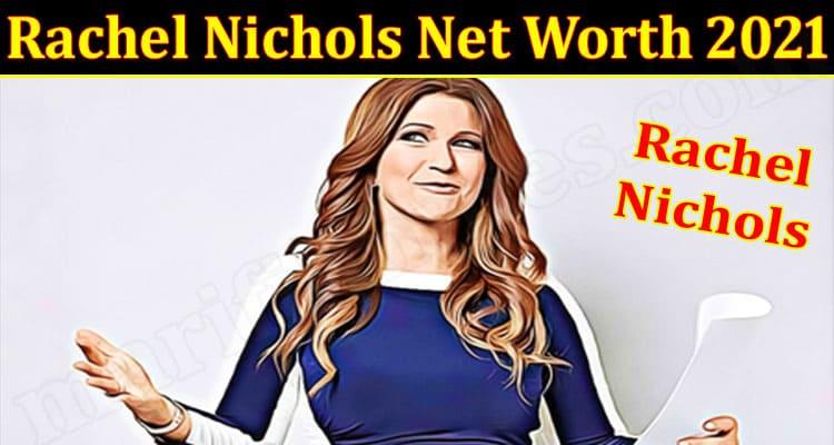 latest news Nichols Net Worth 2021
