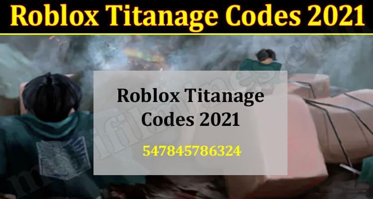 latest news Roblox Titanage Codes 2021