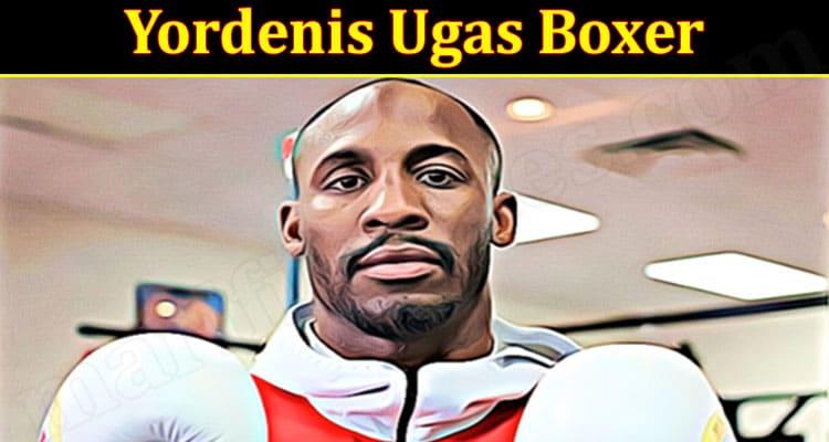 latest news Yordenis Ugas Boxer