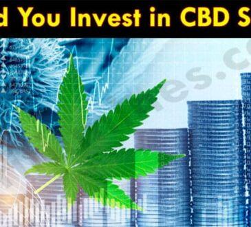 CBD Advisors Should You Invest in CBD Stocks