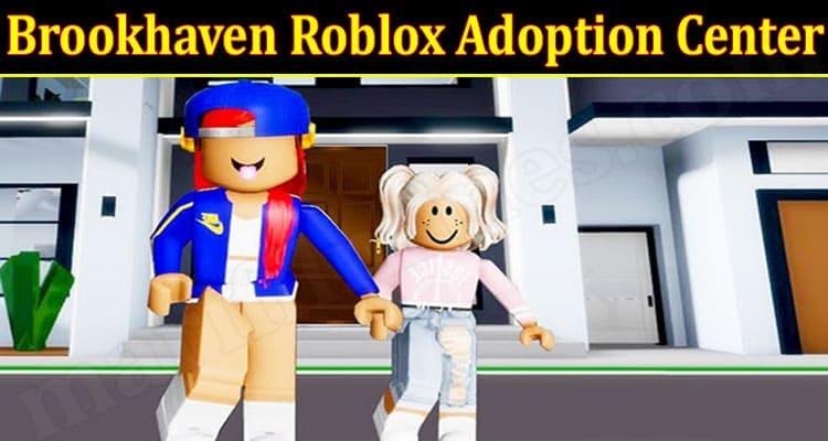 Gaming News Brookhaven Roblox Adoption Center