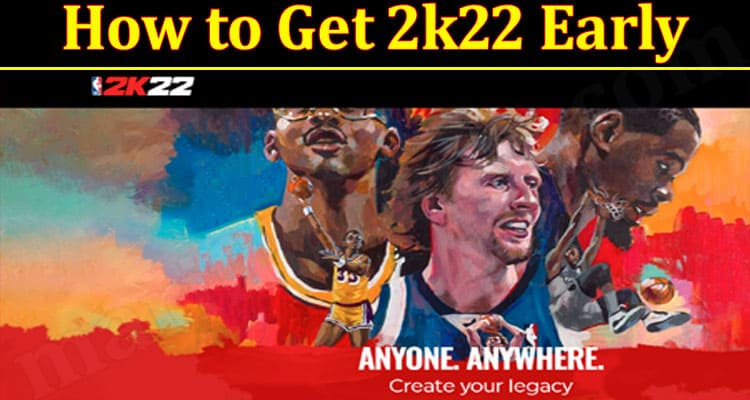Gaming Tips Get 2k22 Early