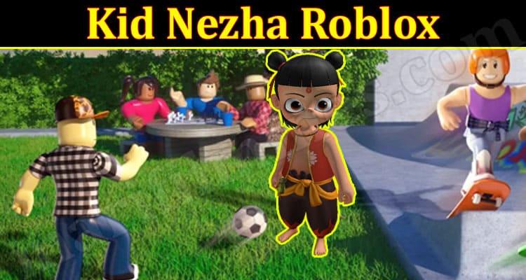 Gaming Tips Kid Nezha Roblox