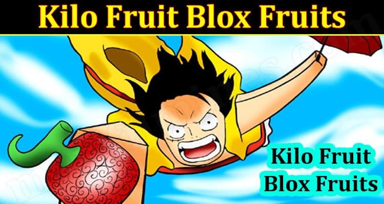 Gaming Tips Kilo Fruit Blox Fruits