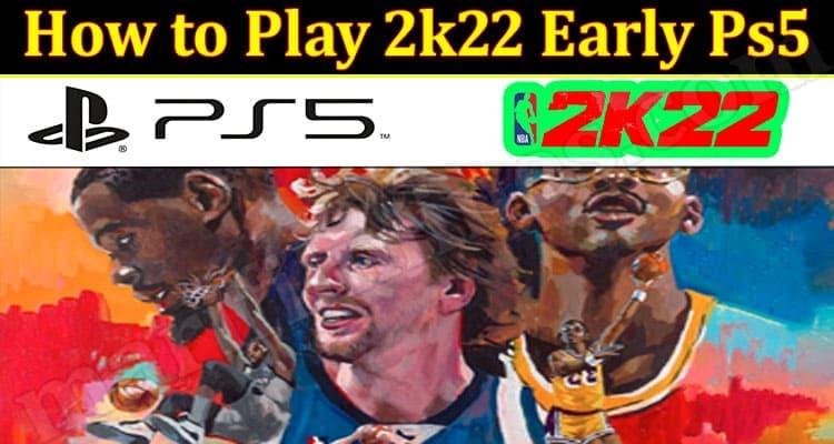 Gaming Tips Play 2k22 Early Ps5