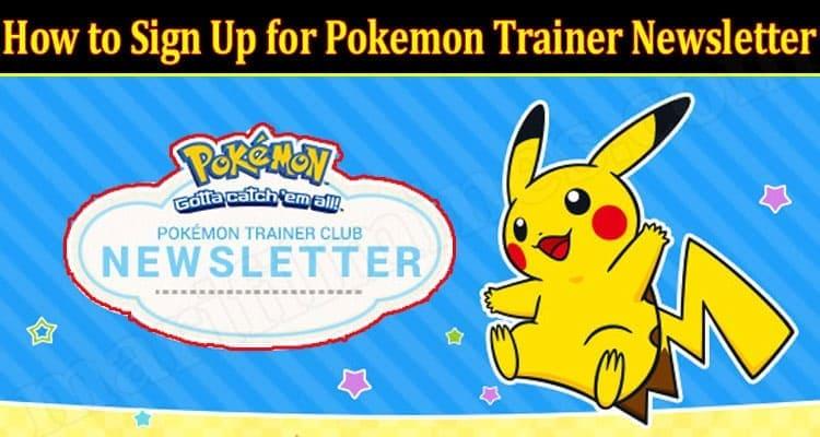 Gaming Tips Sign Up for Pokemon Trainer Newsletter