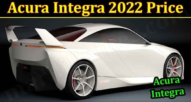 Latest News Acura Integra 2022 Price