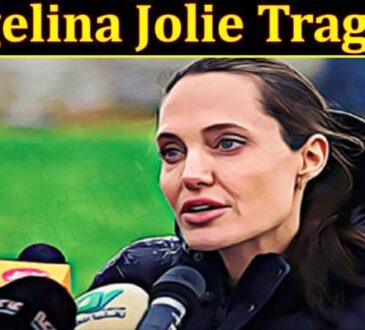 Latest News Angelina Jolie Tragedy