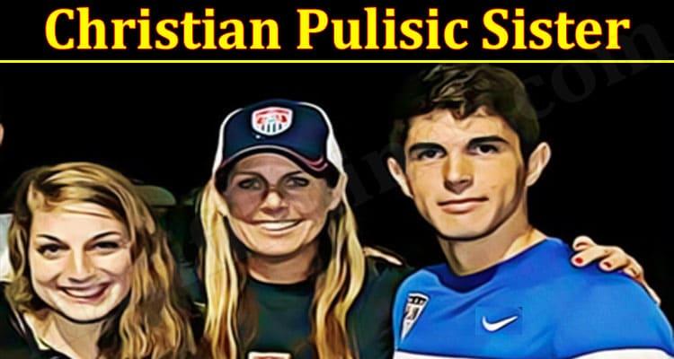 Latest News Christian Pulisic Sister