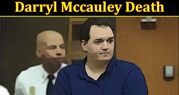 Latest News Darryl Mccauley Death