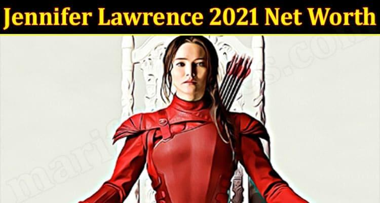 Latest News Jennifer Lawrence 2021 Net Worth