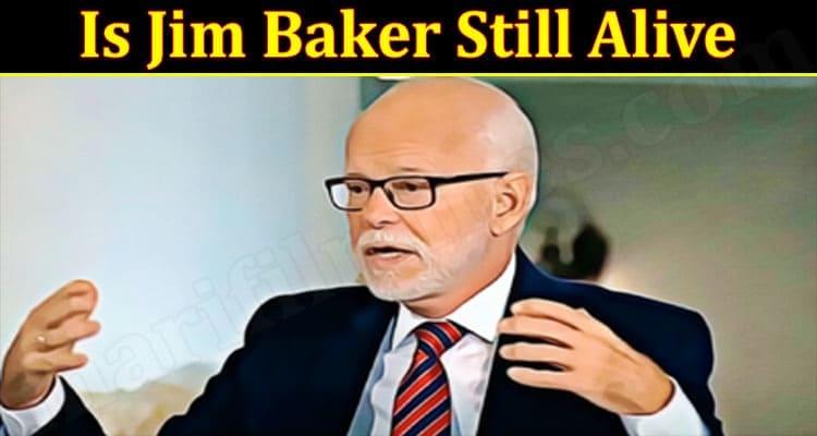 Latest News Jim Baker Still Alive