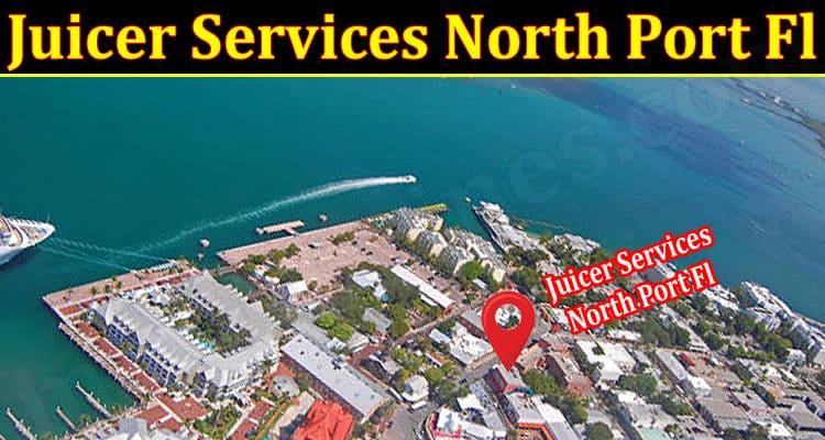 Latest News Juicer Services North Port Fl