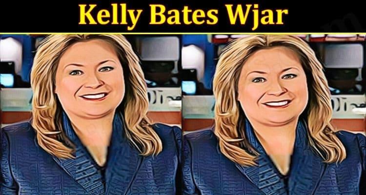 Latest News Kelly Bates Wjar