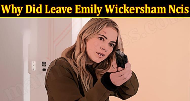 Latest News Leave Emily Wickersham Ncis