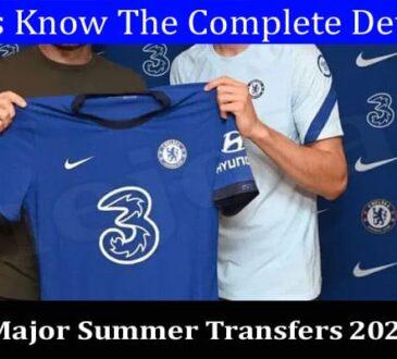 Latest News Major Summer Transfers
