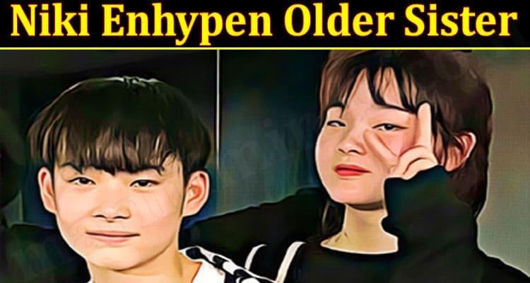 Latest News Niki Enhypen Older Sister