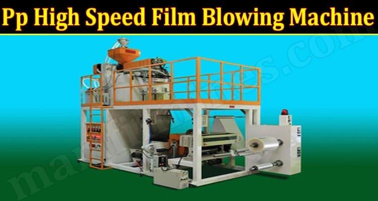 Latest News Pp High Speed Film Blowing Machine