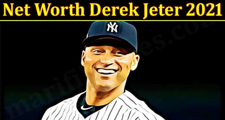 latest News Net Worth Derek Jeter