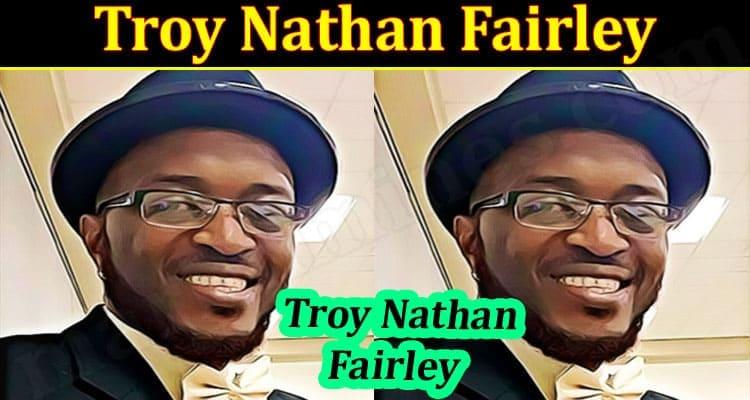 latest News Troy Nathan Fairley