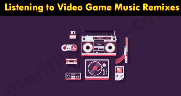 Gaming News Listening to Video Game Music Remixes
