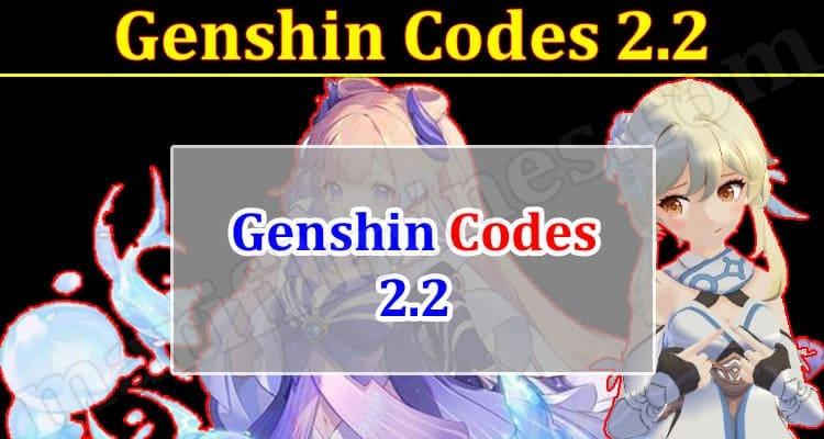 Gaming Tips Genshin Codes 2.2 2021