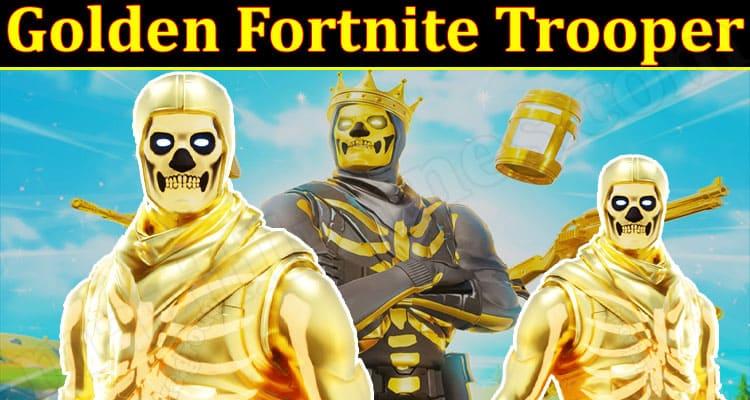 Gaming Tips Golden Fortnite Trooper