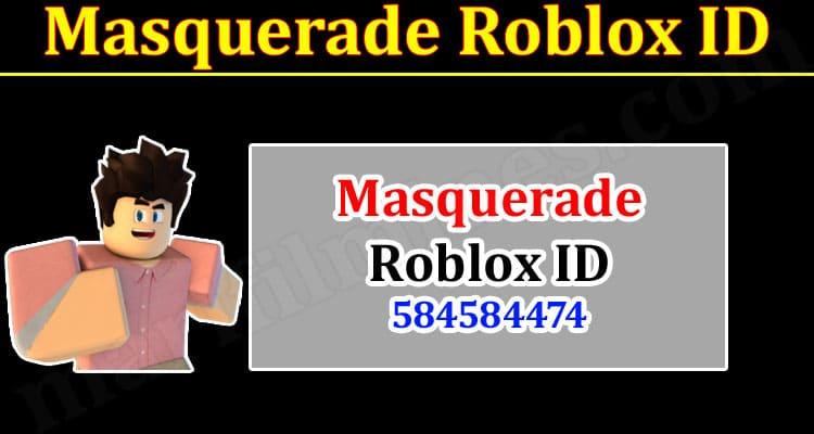 Gaming Tips Masquerade Roblox ID