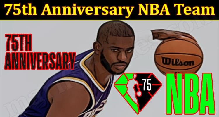 Latest News 75th Anniversary NBA Team