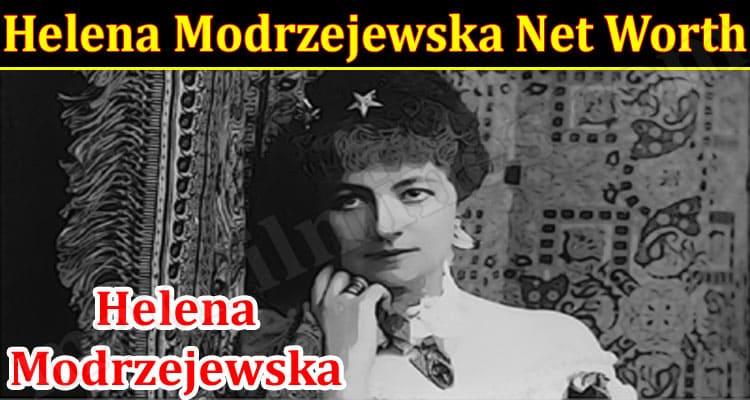 Latest News Helena Modrzejewska