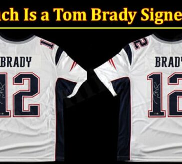 Latest News Much Is a Tom Brady Signed Jersey