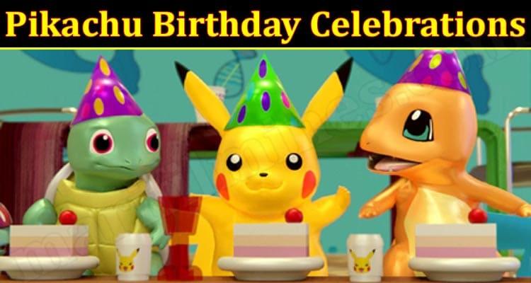 Latest News Pikachu Birthday Celebrations